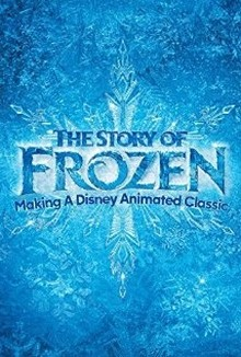 The Story of Frozen Making a Disney Animated Classic (2014)