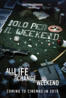 Solo per il weekend (2015)