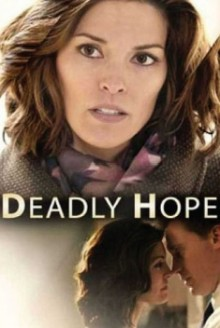 Deadly Hope – Speranza mortale (2012)