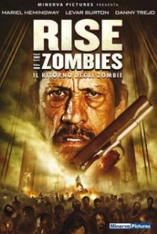 Rise Of The Zombies – Il Ritorno degli zombie (2012)