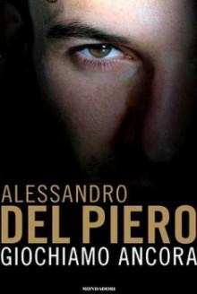 Alessandro Del Piero – Giochiamo Ancora (2013)