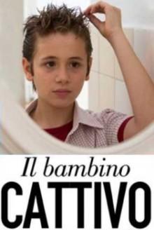 Il bambino cattivo (2013)