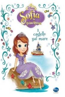 Sofia La Principessa – Il Castello Sul Mare (2013)