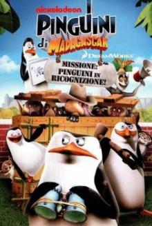 I pinguini di Madagascar – Missione: pinguini in ricognizione (2011)