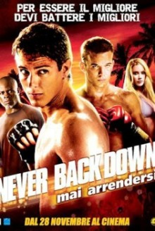 Never Back Down - Mai arrendersi (2008)