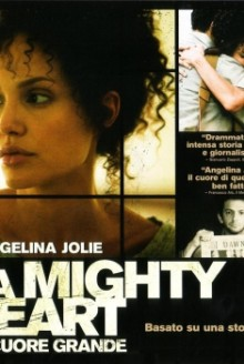 A Mighty Heart - Un cuore grande (2007)