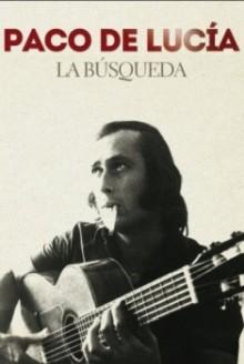 Paco De Lucia: la Busqueda (2015)
