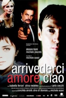 Arrivederci amore, ciao (2006)