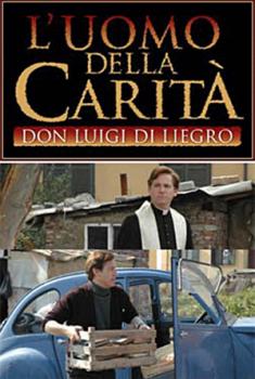 L'uomo della carità – Don Luigi di Liegro (2005)
