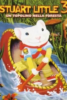 Stuart Little 3 – Un topolino nella foresta (2005)