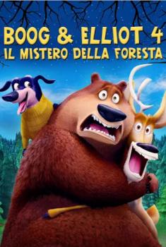 Boog & Elliot 4: Il Mistero Della Foresta (2016)