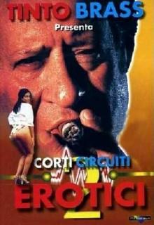 Corti Circuiti Erotici Vol.2 – Tinto Brass (2000)